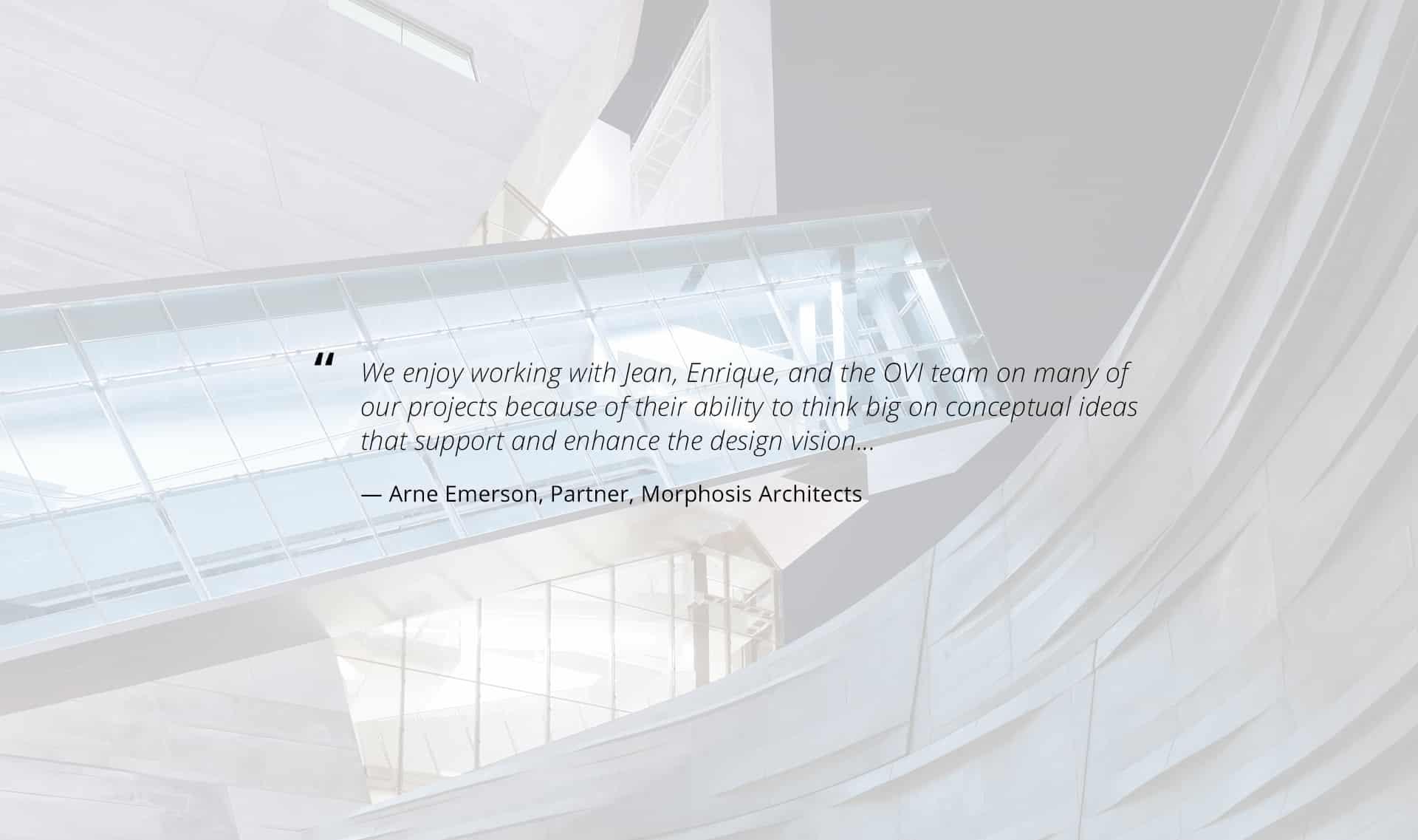 Arne Emerson, Partner, Morphosis ArchitectsTestimonial